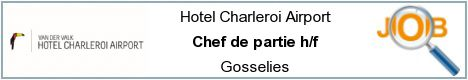 Job offers - Chef de partie h/f - Gosselies