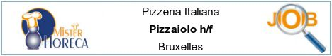 Job offers - Pizzaiolo h/f - Bruxelles